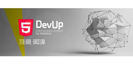 DevUp, la conferencia para desarrolladores HTML5 organizada por la Ideateca.