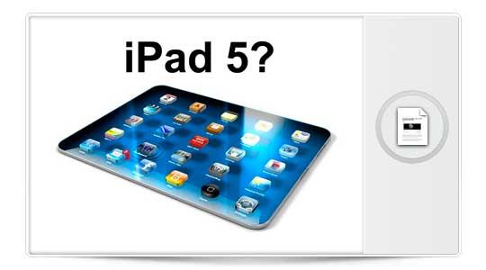 Se rumorea el iPad 5 para Marzo, sería el tercero en un año