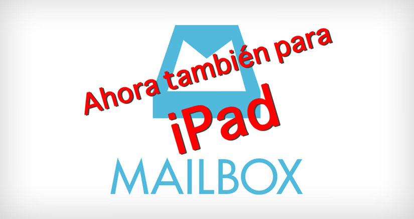 Mailbox llega por fin al iPad. A descargar se ha dicho…