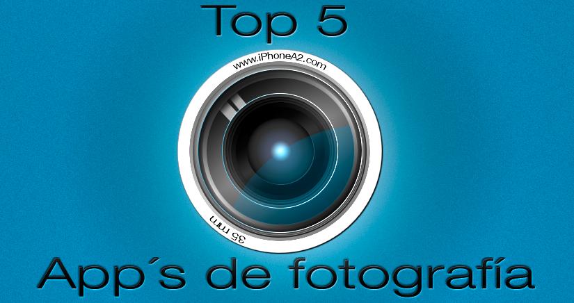 Top 5 Aplicaciones de Fotografía para iPhone [Según iPhoneA2]