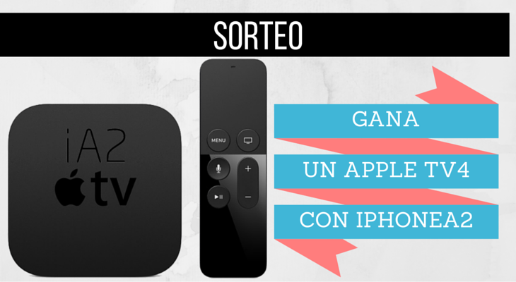 Sorteamos un Apple TV 4, ¡Participa!