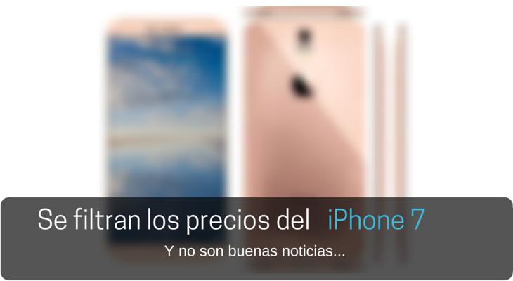 Se filtran los precios del iPhone 7