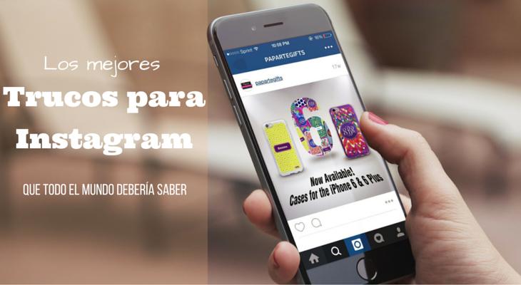 12 Trucos para Instagram que te van a encantar