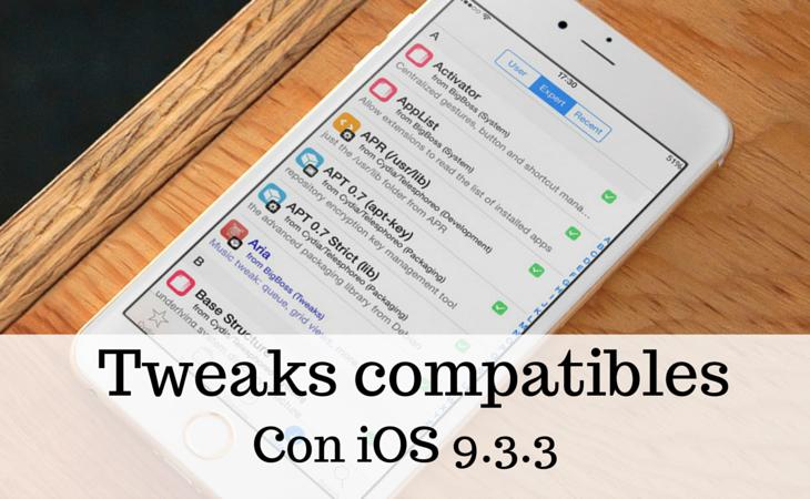 Tweaks compatibles con Jailbreak iOS 9.3.3 / 9.2