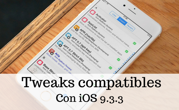 Tweaks compatibles con Jailbreak iOS 9.3.3 / 9.2