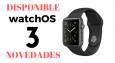WatchOS 3 disponible para descargar, cómo instalar y novedades