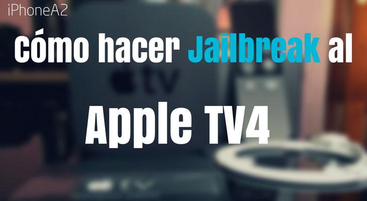 Cómo hacer Jailbreak al Apple TV 4