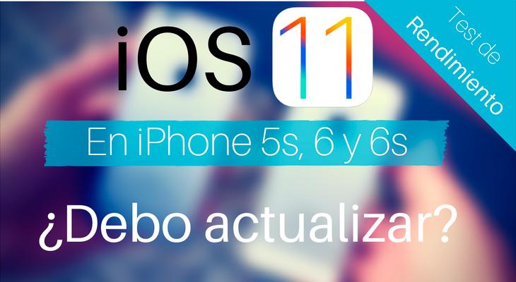 ¿Cómo va iOS 11 en el iPhone 5s, 6 y 6s? Primeros tests de rendimiento