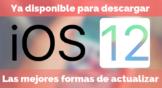 Cómo descargar iOS 12 e instalar paso a paso