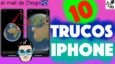 Los 10 mejores trucos para iPhone del mail de Diego [Vídeo]