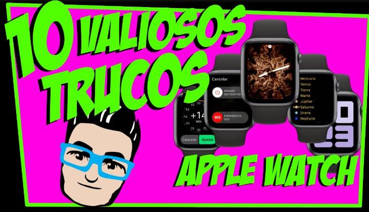 10 trucos para Apple Watch que harán tu vida más fácil [Vídeo]