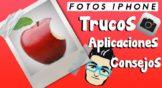Cómo sacar mejores fotos con tu iPhone; Mis trucos y Aplicaciones [Vídeo]